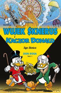 Kaczogród. Wujek Sknerus i Kaczor Donald – Syn Słońca, tom 1 - okładka