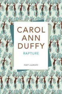 "28. ""Rapture"", Carol Ann Duffy (2005)"