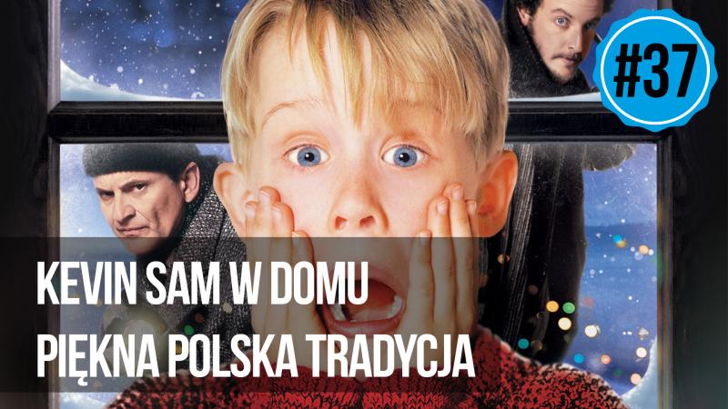 naEKRANACH #37 – Kevin sam w domu – piękna polska tradycja