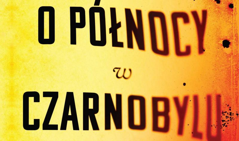 O północy w Czarnobylu – recenzja książki