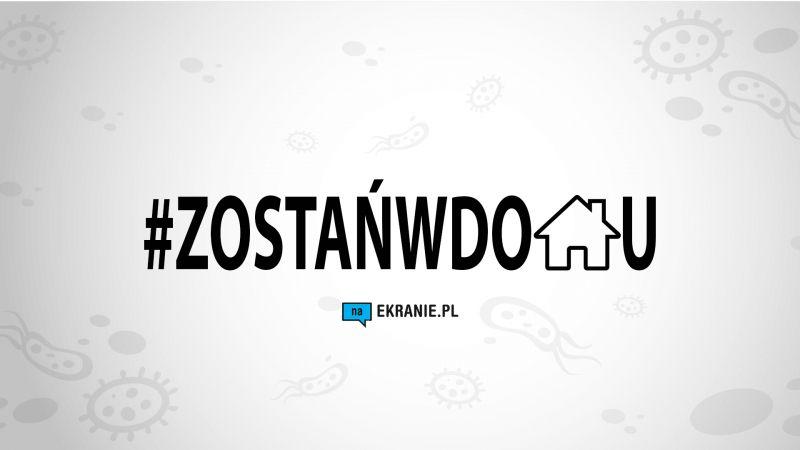naEKRANIE.pl apeluje #zostańwdomu