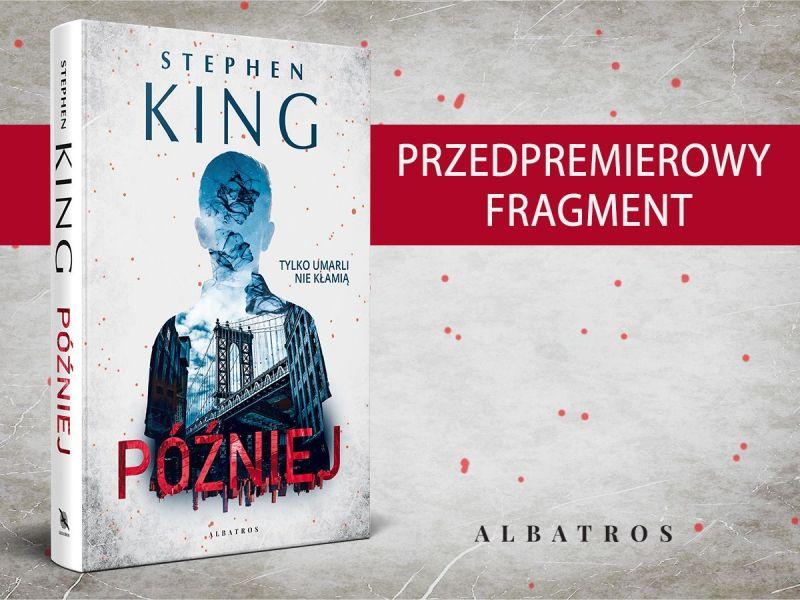 Później: przeczytaj początek nowej powieści Stephena Kinga