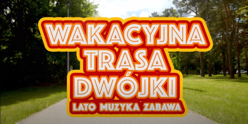 Wakacyjna Trasa Dwójki – transmisje, daty, koncerty [ZAPOWIEDŹ]