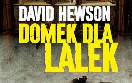 """""""Domek dla lalek"""" – nowa powieść autora serii """"Dochodzenie"""""""