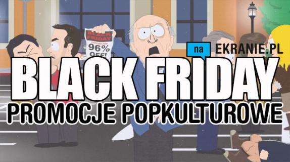 Czarny Piątek: Najlepsze oferty związane z popkulturą (tekst aktualizowany)