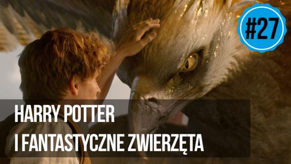 naEKRANACH #27 – Harry Potter i Fantastyczne Zwierzęta