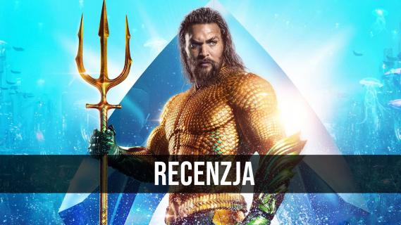 Aquaman – wideorecenzja