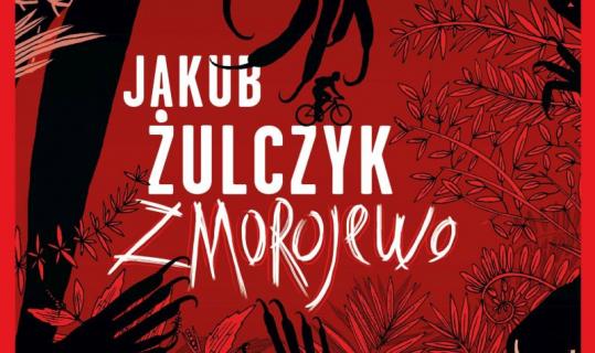 Zmorojewo: konkurs – wygraj pakiet książek z dedykacją Jakuba Żulczyka!