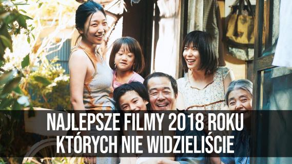Najlepsze filmy 2018 roku, których nie widzieliście    naEKRANACH #130