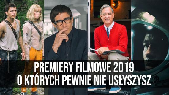 Premiery filmowe 2019, o których pewnie nie usłyszysz