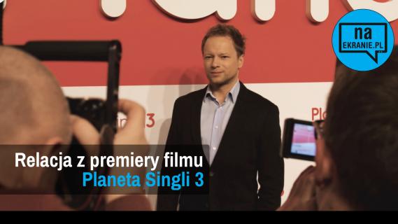 Planeta Singli 3 – relacja z uroczystej premiery filmu. Zobacz rozmowy z aktorami