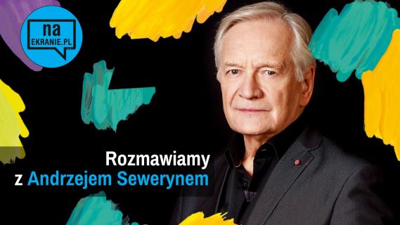 Andrzej Seweryn: Na młodych aktorów czyha wiele zagrożeń [WYWIAD VIDEO]
