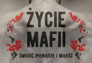Życie mafii. Śmierć, pieniądze i miłość – recenzja książki