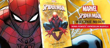 Spider-Man. Wiecznie młody - wygraj powieść z Uniwersum Marvela!