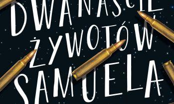 Dwanaście żywotów Samuela Hawleya - recenzja książki
