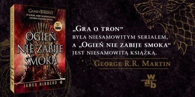 Ogień nie zabije smoka: książka o Grze o tron w księgarniach