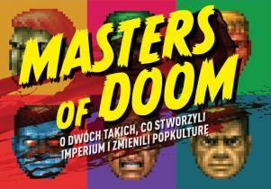 Masters of Doom. O dwóch takich, co stworzyli imperium i zmienili popkulturę: przeczytaj premierowy fragment książki