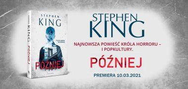 Później: najnowsza powieść Stephena Kinga w sprzedaży