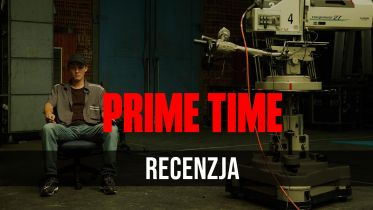Prime Time - wideorecenzja