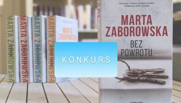Konkurs: Bez powrotu – wygraj 5-tomowy zestaw książek Marty Zaborowskiej