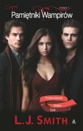 Pamiętniki wampirów. Księga 1: Przebudzenie, Walka, Szał