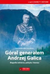 Góral generałem – Andrzej Galica. Biografia żołnierza, polityka i literata