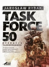 Task Force – 50. Operacja SledgeHammer