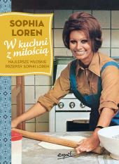W kuchni z miłością. Najlepsze włoskie przepisy Sophii Loren