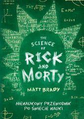 Rick and Morty. Nienaukowy przewodnik po świecie nauki.