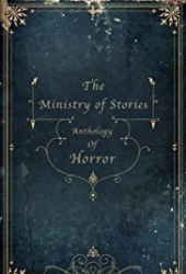 The Ministry of Stories Anthology of Horror
