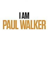 I Am Paul Walker