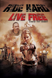 Ride Hard: Live Free