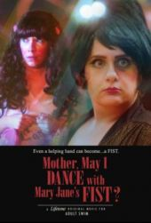 Mother, May I Dance with Mary Jane's Fist?: A Lifetone Original Movie for Adult Swim