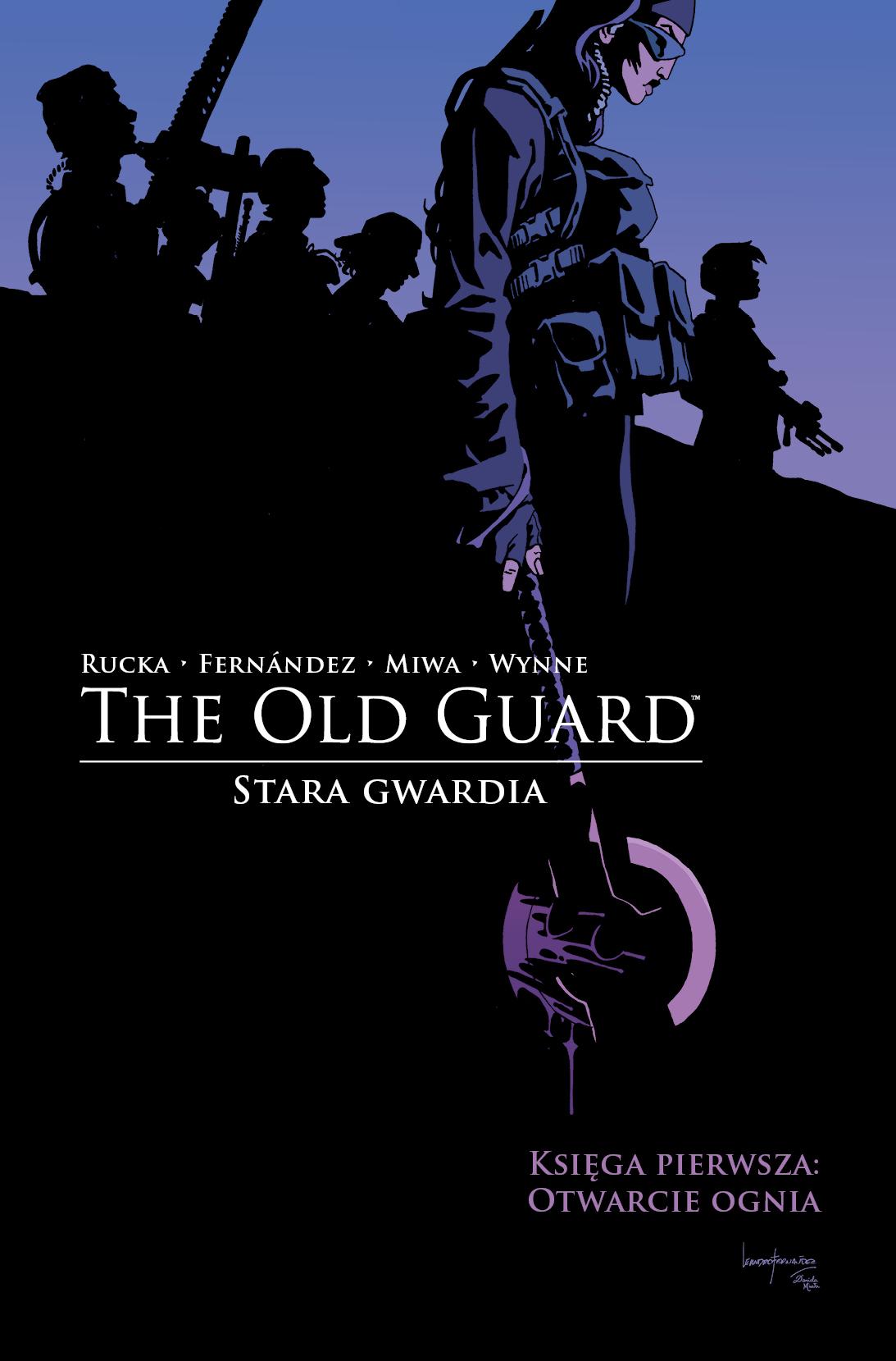 The Old Guard. Stara Gwardia. Tom 1 Otwarcie ognia - okładka